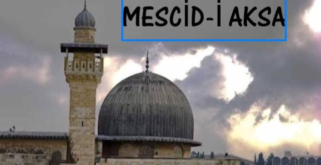 MESCİD-i AKSA HAKKINDA ÇOK ÖNEMLİ BİLGİ