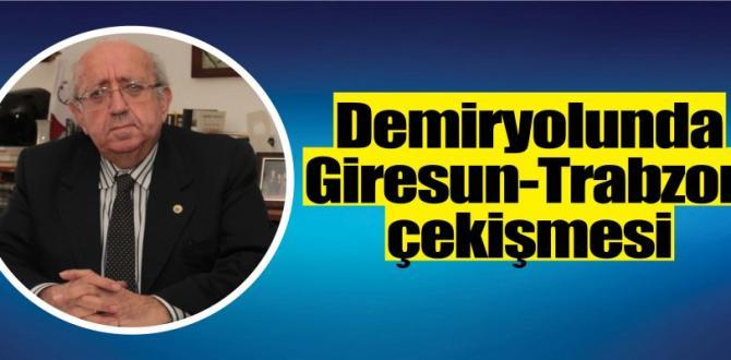 Demiryolunda Giresun-Trabzon çekişmesi