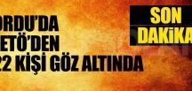 Fetö'den 22 Kişi Gözaltında
